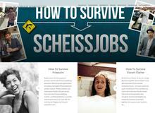 HOW TO SURVIVE SCHEISSJOBS Wie man die miesesten Jobs überlebt und den Traumberuf findet